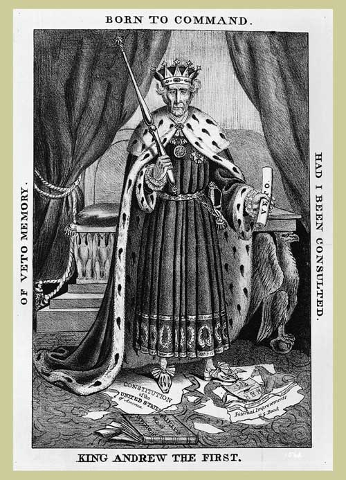A political cartoon depicting Andrew Jackson as a king. Shows Jackson wearing robes and wearing a crown. Text around sides reads 'Born To Command.' 'Had I been Consulted.' 'King Andrew the First.' 'Of Veto Memory.'