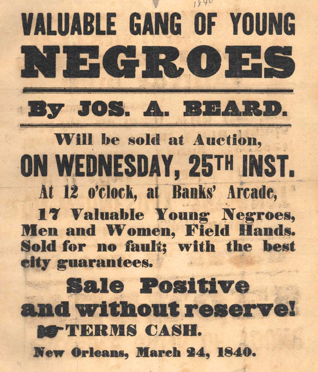 1840 poster advertising slaves for sale, New Orleans. 'Valuable Gang of Young Negroes', 17 men and women, to be sold at auction 25 March 1840 at Banks' Arcade