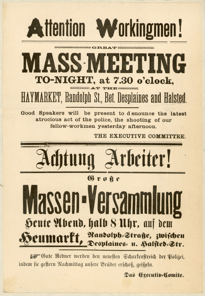 """English text: """"Attention Workingmen! Mass Meeting to-night at 7:30 o'clock, Haymarket Randolph St., Bet. Desplaines and Halsted. Good speakers will be present to denounce the latest atrocious acts pf the police, the shooting of our fellow-workmen yesterday afternoon. The Executive Committee"""""""